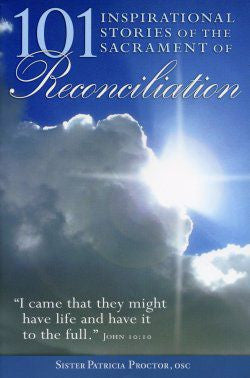 101 Inspirational Stories of the Sacrament of Reconciliation  - St. Patrick's Gift Shop & Bookstore