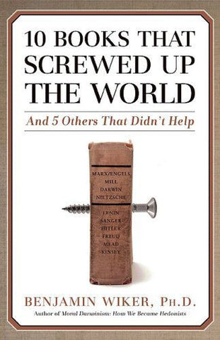 10 Books That Screwed Up the World: And 5 Others That Didn't Help  - St. Patrick's Gift Shop & Bookstore