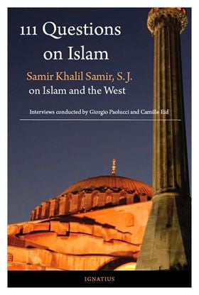 111 Questions on Islam: Samir Khalil Samir on Islam and the West  - St. Patrick's Gift Shop & Bookstore