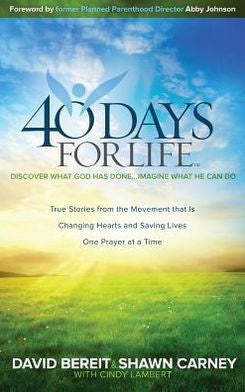 40 Days for Life: Discover What God Has Done...Imagine What He Can Do  - St. Patrick's Gift Shop & Bookstore