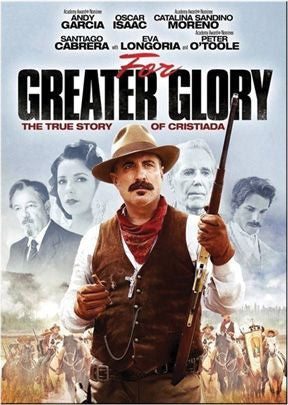 For Greater Glory: The True Story of Cristiada  - St. Patrick's Gift Shop & Bookstore