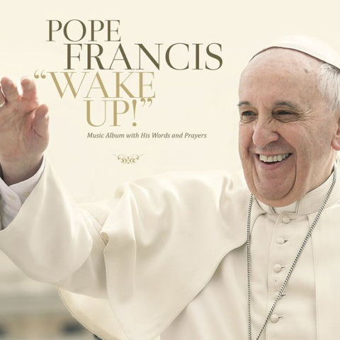 Pope Francis: Wake Up!  - St. Patrick's Gift Shop & Bookstore