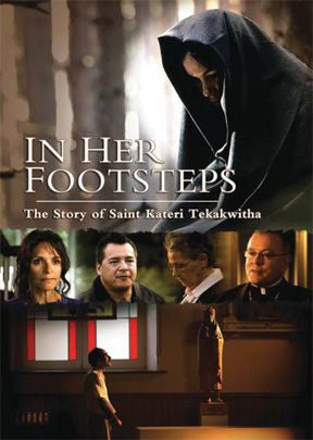 In Her Footsteps: The Story of Saint Kateri Tekakwitha  - St. Patrick's Gift Shop & Bookstore