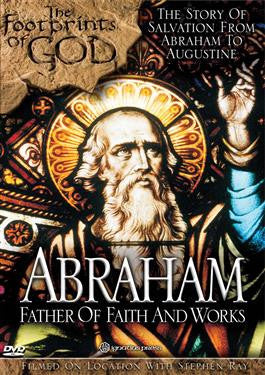 Abraham: Father of Faith and Works  - St. Patrick's Gift Shop & Bookstore
