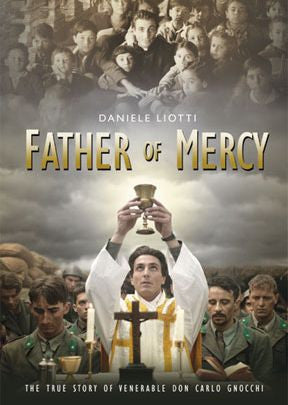 Father of Mercy: The True Story of Venerable Don Gnocchi  - St. Patrick's Gift Shop & Bookstore