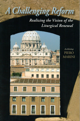 A Challenging Reform: Realizing the Vision of the Liturgical Renewal, 1963-1975  - St. Patrick's Gift Shop & Bookstore