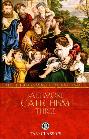 Baltimore Catechism - Three  - St. Patrick's Gift Shop & Bookstore