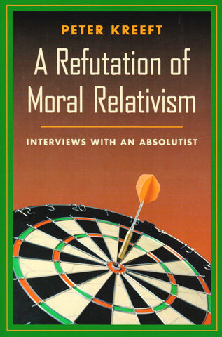 A Refutation of Moral Relativism: Interviews with an Absolutist  - St. Patrick's Gift Shop & Bookstore