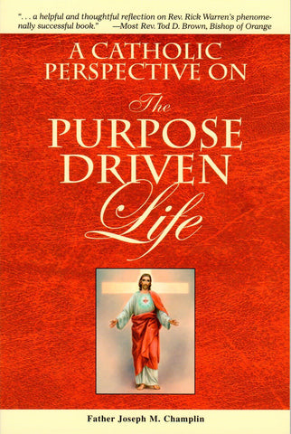 A Catholic Perspective On the Purpose Driven Life  - St. Patrick's Gift Shop & Bookstore