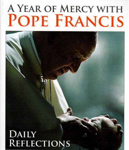 A Year of Mercy with Pope Francis: Daily Reflections  - St. Patrick's Gift Shop & Bookstore