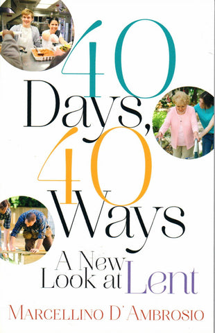 40 Days, 40 Ways: A New Look at Lent  - St. Patrick's Gift Shop & Bookstore