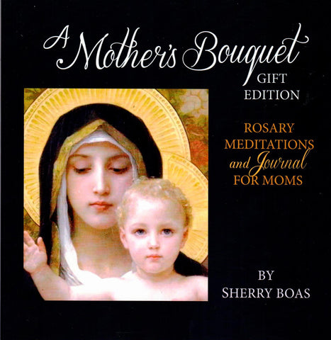 A Mother's Bouquet Gift Edition: Rosary Meditations and Journal for Moms  - St. Patrick's Gift Shop & Bookstore
