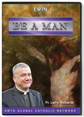Be a Man  - St. Patrick's Gift Shop & Bookstore