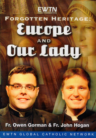 Forgotten Heritage: Europe and Our Lady  - St. Patrick's Gift Shop & Bookstore