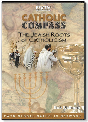 Catholic Compass: The Jewish Roots of Catholicism  - St. Patrick's Gift Shop & Bookstore