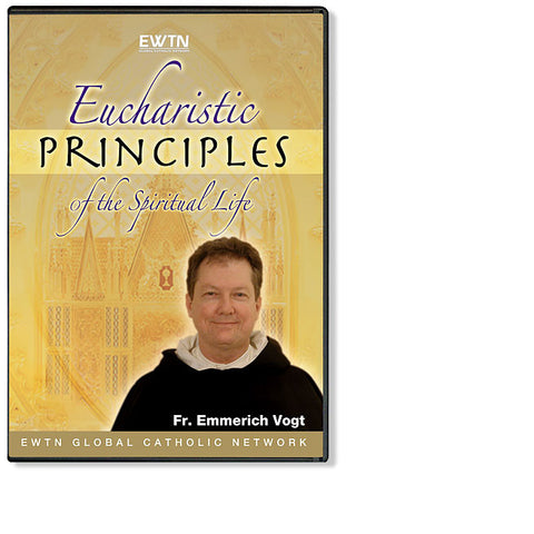 Eucharistic Principles of the Spiritual Life