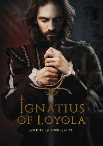 Ignatius of Loyola: Soldier, Sinner, Saint