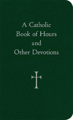 A Catholic Book of Hours and Other Devotions  - St. Patrick's Gift Shop & Bookstore