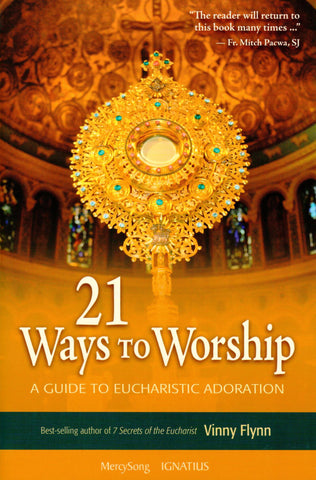 21 Ways to Worship: A Guide to Eucharistic Adoration  - St. Patrick's Gift Shop & Bookstore