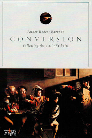 Conversion: Following the Call of Christ (Revised)