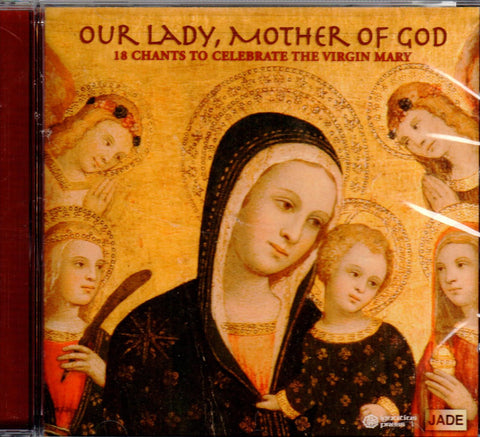 Our Lady, Mother of God: 18 Chants to Celebrate the Virgin Mary  - St. Patrick's Gift Shop & Bookstore