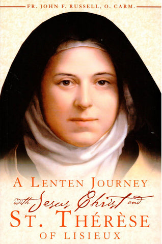 A Lenten Journey with Jesus Christ and St. Therese of Liseux