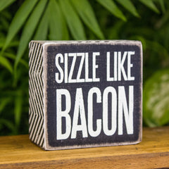 """Sizzle Like Bacon"" Box Sign"
