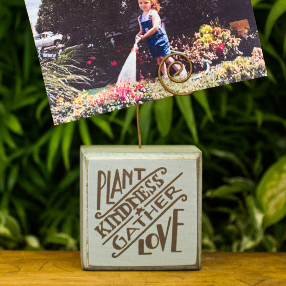 """Plant Kindness Gather Love"" Photo Block Sign"