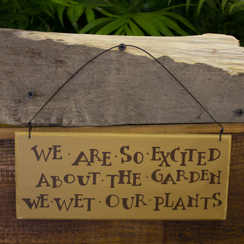 Wet Our Plants Hanging Sign