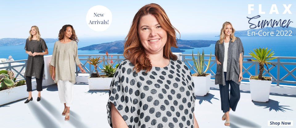 FLAX Tanks, Tunics, Blouses, Pants, Shorts, Skirts, Dresses, Jackets & Scarves... in a variety of colors, fabrics, and styles - in women's regular and plus sizes!