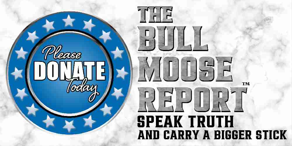 Donate To The Bull Moose Report