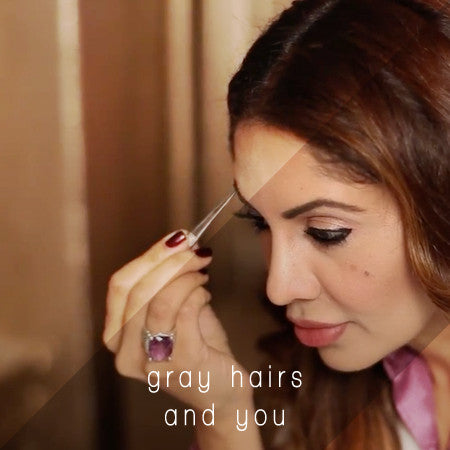 Dr. Tabasum Mir - Gray Hairs and You