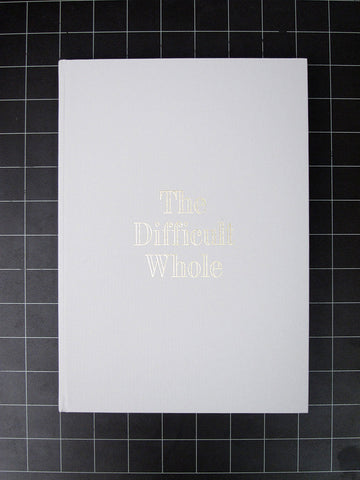The Difficult Whole: A Reference Book on the Work of Robert Venturi and Denise Scott Brown