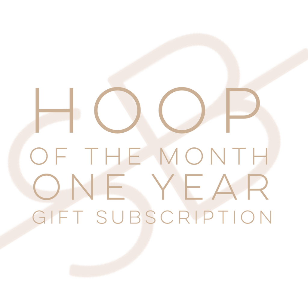 Hoop of the Month Club - One Year Gift