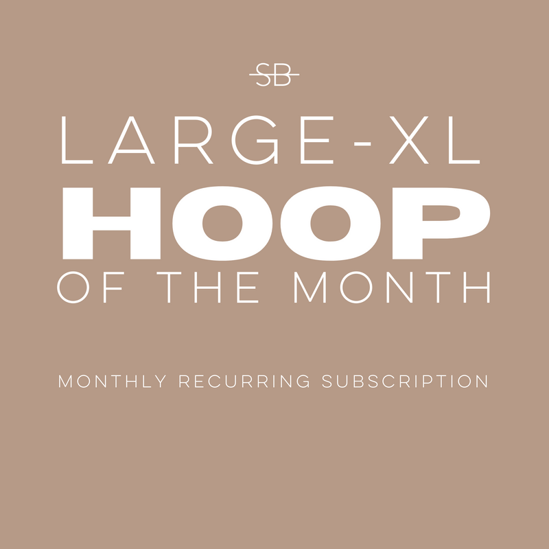 Large-XL Hoop of the Month Club