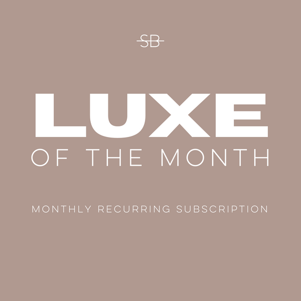 Luxe of the Month