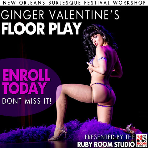 2015 New Orleans Burlesque Festival Workshops presents... Ginger Valentine's Floor Play