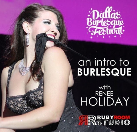 2016 Dallas Burlesque Festival Workshops presents a FREE introduction to the ART OF CLASSIC BURLESQUE