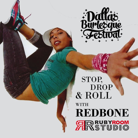 2016 Dallas Burlesque Festival Workshops presents Stop, Drop & Roll with REDBONE