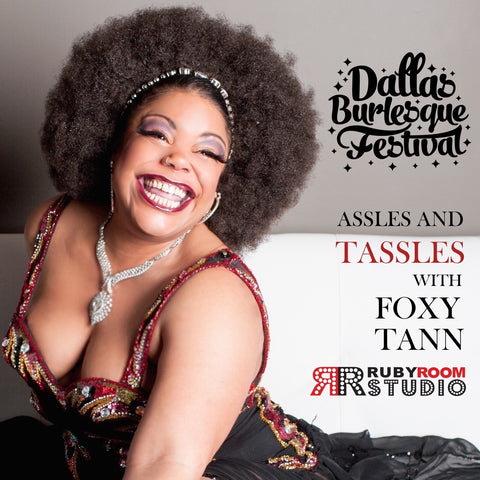 2016 Dallas Burlesque Festival Workshops presents Assels and Tassels with FOXY TANN