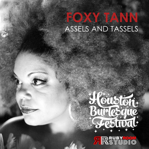 2016 Houston Burlesque Festival Workshops presents Assels & Tassels with FOXY TANN