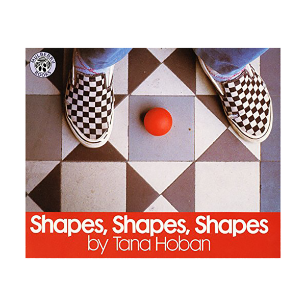 Shapes, Shapes, Shapes - Tana Hoban
