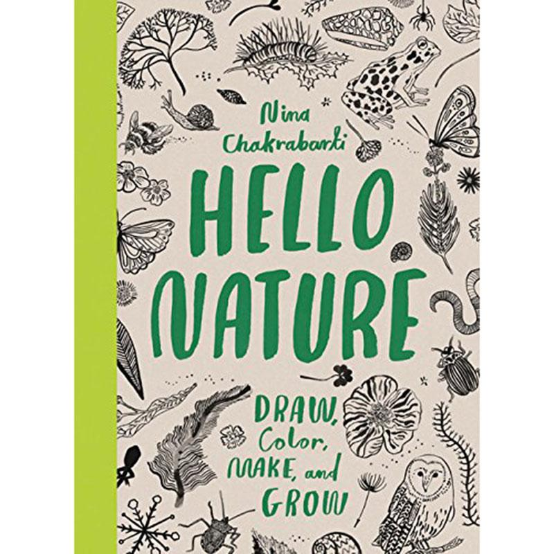 Hello Nature Draw Collect Make And Grow by Nina Chakrabarti