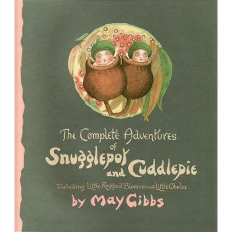 Complete Adventures Of Snugglepot & Cuddlepie by May Gibbs