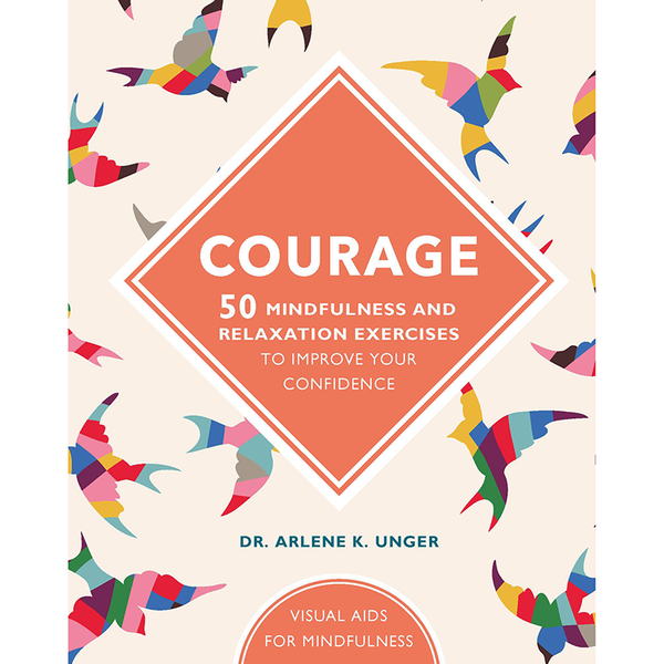 Courage: 50 Mindfullness And Relaxation Exercises