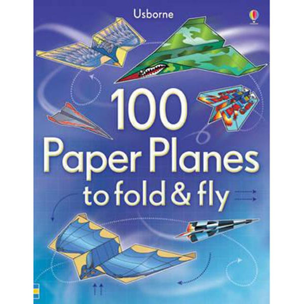 100 Paper Planes To Fold & Fly by Usborne