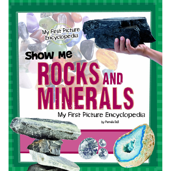 Show Me Rocks & Minerals: My First Pic Encyclopedia