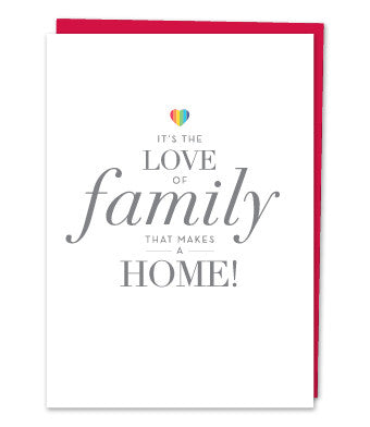 It's the love of family that makes a home by Design with Heart