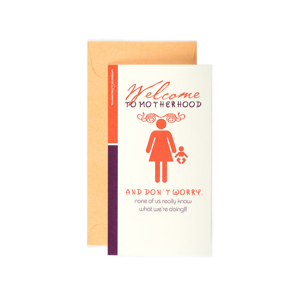 Welcome To Motherhood Card by I Swear