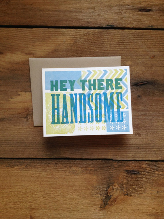 Hey There Handsome Card by Igloo Letterpress